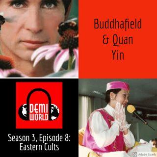 Episode 25: Eastern Cults – Buddhafield & Quan Yin
