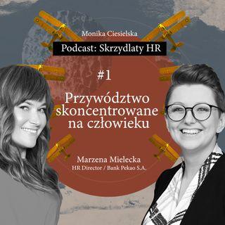 #1 Marzena Mielecka / Human-centric leadership