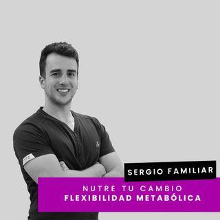 Cap. 30 - Sergio - Flexibilidad metabólica