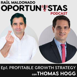 Ep. 1 Profitable Growth Strategy con Thomas Michael Hogg