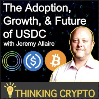 Jeremy Allaire Circle CEO Interview - USDC, Bitcoin, Elon Musk, Crypto Regulations, Ripple XRP, DeFi