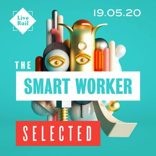 The Smart Worker 10 - SELECTED - 19.05.2020
