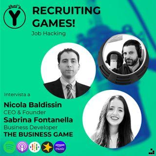 """Recruiting Games"" con Nicola Baldissin Sabrina Fontanella THE BUSINESS GAME [Job Hacking]"
