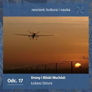17. Drony i Bliski Wschód: Łukasz Dziura