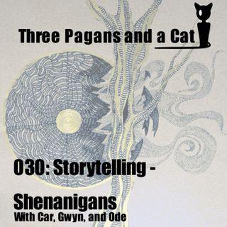 Episode 030: Storytelling - Shenanigans