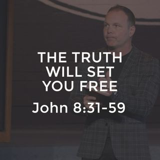 John #19 - The Truth Will Set You Free