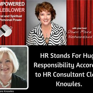HR stands for Huge Responsibilities According to HR Consultant Claire Knowles
