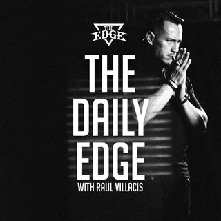 The Daily EDGE With Raul Villacis