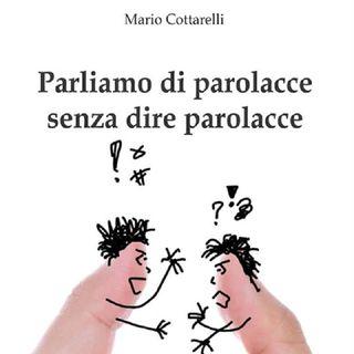 Abbiamo parlato di parolacce senza dire parolacce… intervista con Mario Cottarelli.