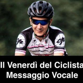 Il Venerdì del Ciclista 7 Giugno - Messaggio Vocale