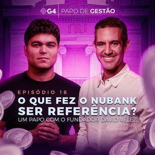#018 - O que faz o Nubank ser referência, um papo com o fundador David Velez
