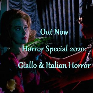Out Now Horror Special 2020: Giallo & Italian Horror