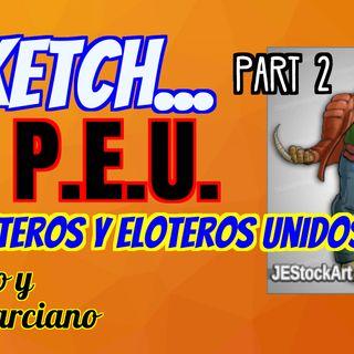Sketch:Paleteros y Eloteros Unidos part 2