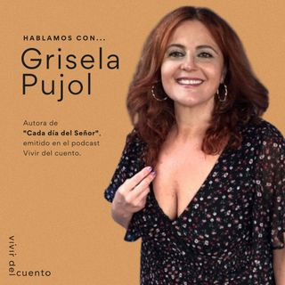 Hablamos con Grisela Pujol
