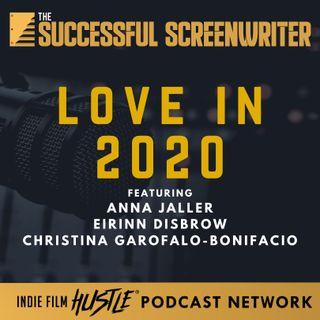 Ep 89 - Love in 2020 with Anna Jaller, Eirinn Disbrow, &  Christina Garofalo-Bonifacio