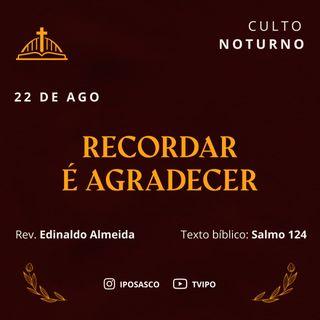 Recordar é Agradecer (Salmo 124) - Rev Edinaldo Almeida
