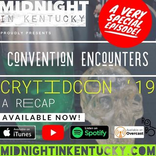 CONVENTION ENCOUNTERS Cryptidcon '19 Recap
