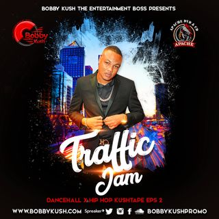 BOBBY KUSH PRESENTS TRAFFIC JAM EPISODE 2