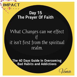 Day 15 : Dream Killers -The Prayer Of Faith