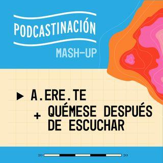 MASHUP- Quémese Después de Escuchar (ARG) + A.ERE.TE (COL)
