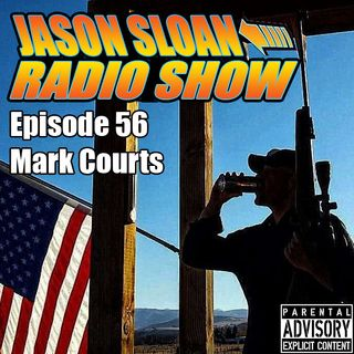 Jason Sloan Radio Show - Episode 56 - Mark Courts