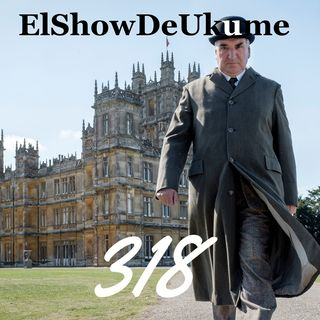 Downton Abbey | Aquasella | ElShowDeUkume 318