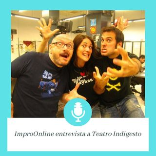 1x01 ImproOnline entrevista a Teatro Indigesto (Zaragoza)