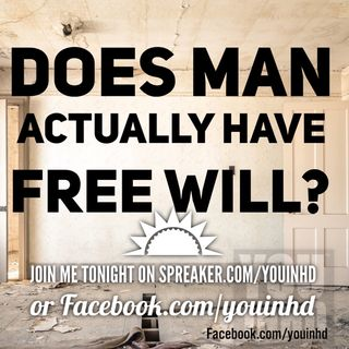 Free Will: Does Man Actually Have Free Will?