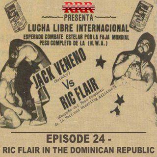 24. Ric Flair in the Dominican Republic - Flair vs. Veneno