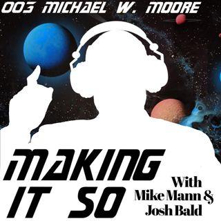 E003 - Michael W Moore passes it on.