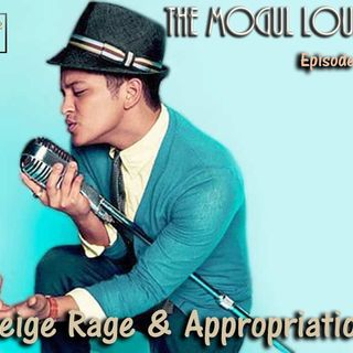 The Mogul Lounge Episode 143: Beige Rage & Appropriation