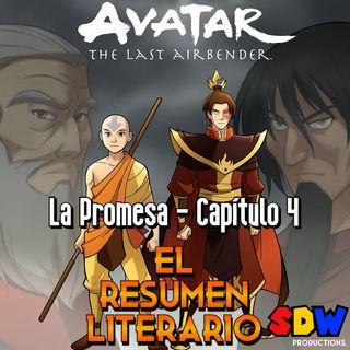 """Avatar: La Leyenda De Aang """"La Promesa"""" - Capítulo 4"""