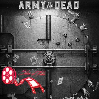 Slice Of Army Of The Dead : Slice Of Film