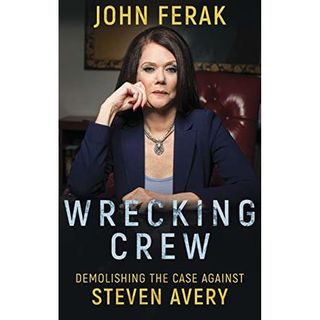 WRECKING CREW-Demolishing the Case Against Steven Avery-John Ferak