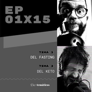 EP 01x15 Especial #NUTRICIÓN: 1. Del #Fasting ⏳ - 2. Del #Keto 🥓