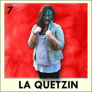 7. Quetzin