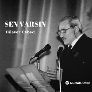 SEN VARSIN - DİLAVER CEBECİ