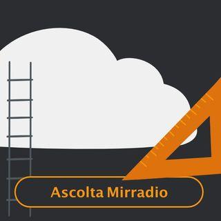 Mirradio Puntata 11 | Architetti sulla nuvola