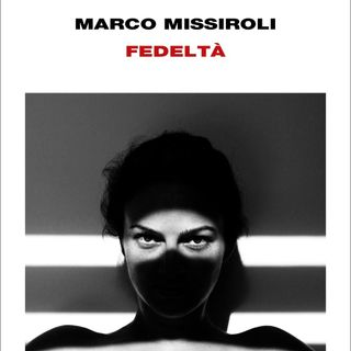 "Marco Missiroli ""Fedeltà"""