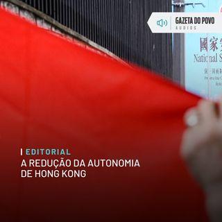Editorial: A redução da autonomia de Hong Kong