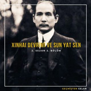 DEVRİMLER ve LİDERLER.02 - 1911 Xinhai Devrimi ve Sun Yat Sen