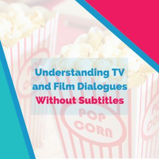 Understanding TV and Film Dialogues Without Subtitles (with Cara from Leo Listening)