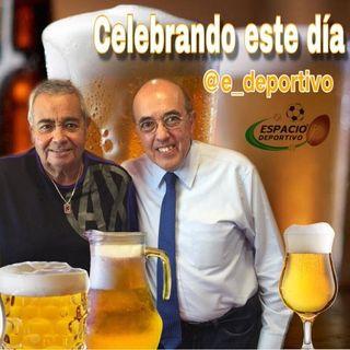 Celebrando del día Internacional de la Cerveza en Espacio Deportivo de la Tarde 02 de Agosto 2019
