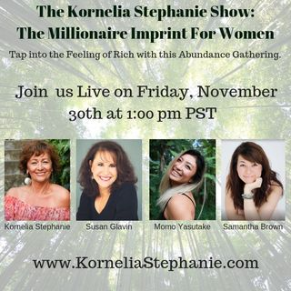 The Kornelia Stephanie Show: The Millionaire Imprint for Women: One Million will be Donated to our Favorite Children's Charity.