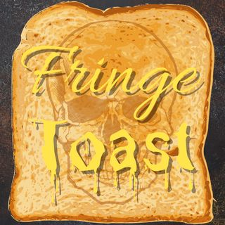 Introduction to Fringe Toast