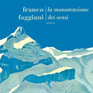 """Franco Faggiani """"La manutenzione dei sensi"""""""