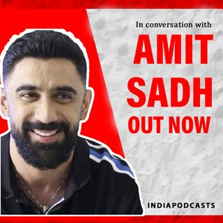 Amit Sadh Talks About His Zidd, Life, Acting & OTT Platforms | On IndiaPodcasts | With Anku Goyal