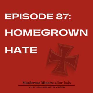 Homegrown Hate (Joseph Hall - Nicholas Giampa - Devon Arthurs)