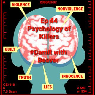 Ep 44 Psychology of Killers
