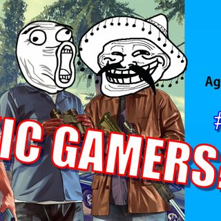 Are Gamers Toxic? | Episode #139